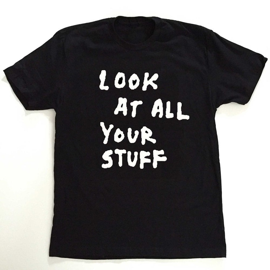 LOOK AT ALL YOUR STUFF T-Shirt [Small]