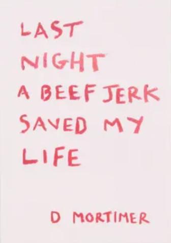 Last Night A Beef Jerk Saved My Life