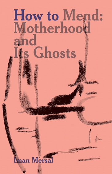 How to Mend: Motherhood and Its Ghosts