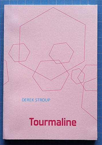 Tourmaline - An artists' novella - by Derek Stroup - Launch and Reading