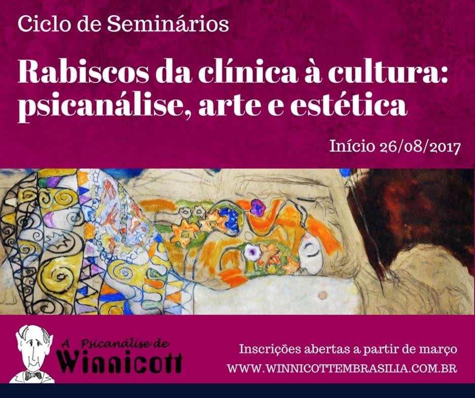 Ciclo de seminários - Rabiscos da clínica à cultura: psicanálise, arte e estética
