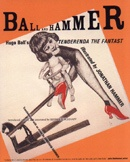 Ball and Hammer : Hugo Ball's Tenderenda the Fantast