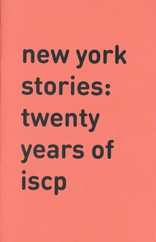 New York Stories: Twenty Years of ISCP