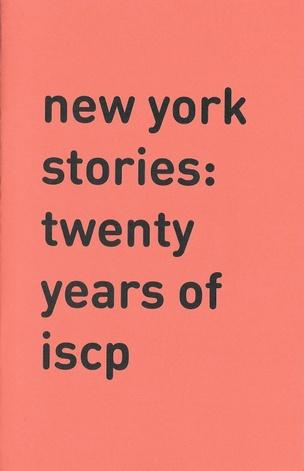 New York Stories: Twenty Years of ISCP