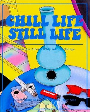 Chill Life Still Life
