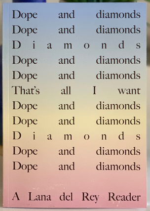 Dope and diamonds: A Lana Del Rey Reader