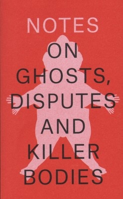 Notes on Ghosts, Disputes and Killer Bodies
