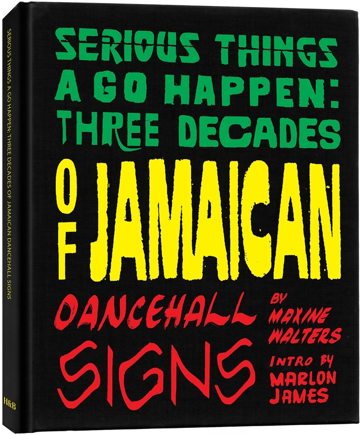Serious Things A Go Happen Three Decades Of Jamaican Dancehall Signs