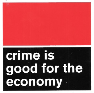 Crime Is Good for the Economy Sticker