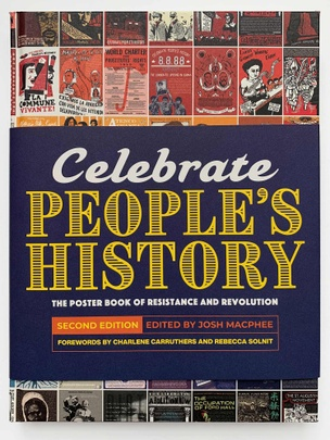 Celebrate People's History: The Poster Book Of Resistance and Revolution: New Edition