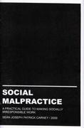 Social Malpractice : A Practical Guide to Making Socially Irresponsible Art