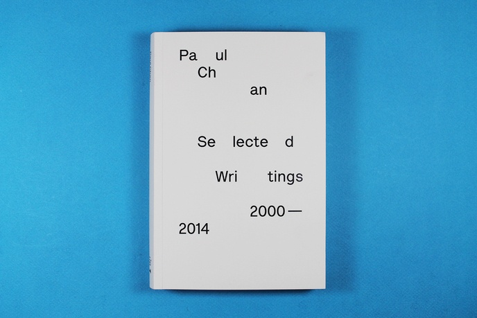 Paul Chan : Selected Writings 2000-2014
