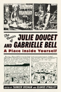 The Comics of Julie Doucet and Gabrielle Bell: A Place inside Yourself