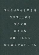Bags, Bottles, Newspapers