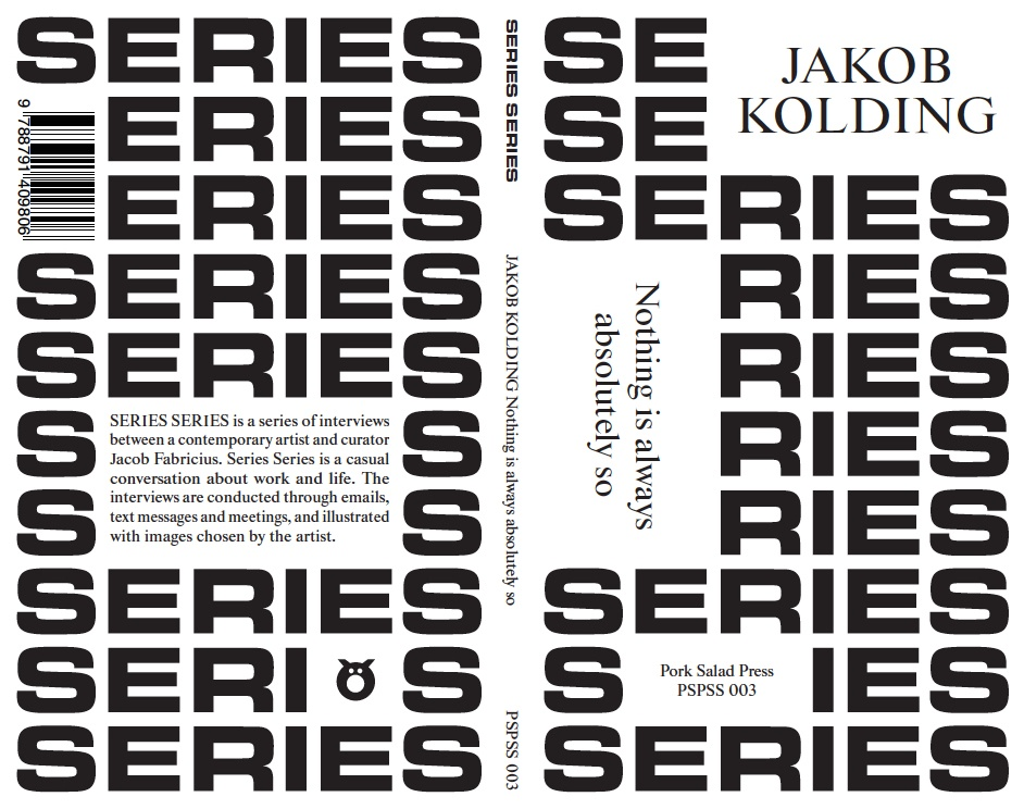 Series Series : Jakob Kolding : Nothing Is Always Absolutely So