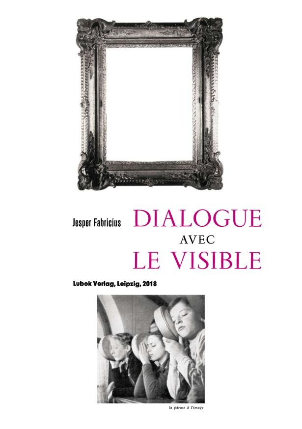 Dialogue avec le visible