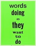 Words Doing As They Want To Do