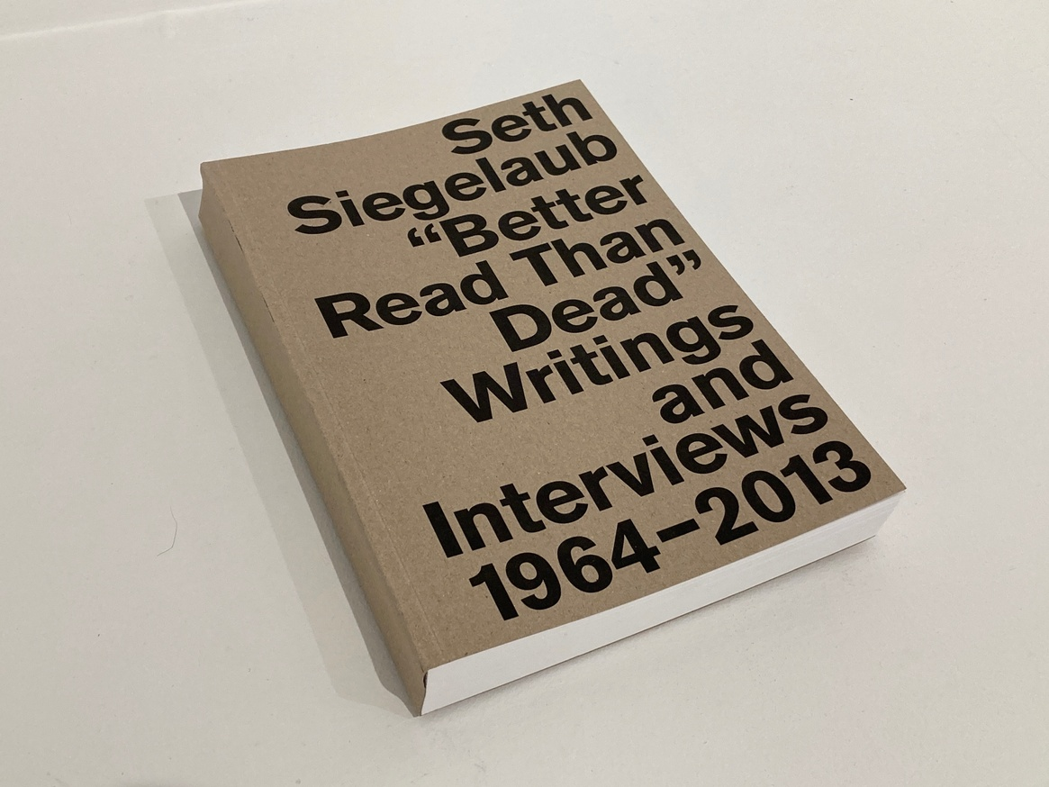 Better Read Than Dead: Writings and Interviews 1964–2013