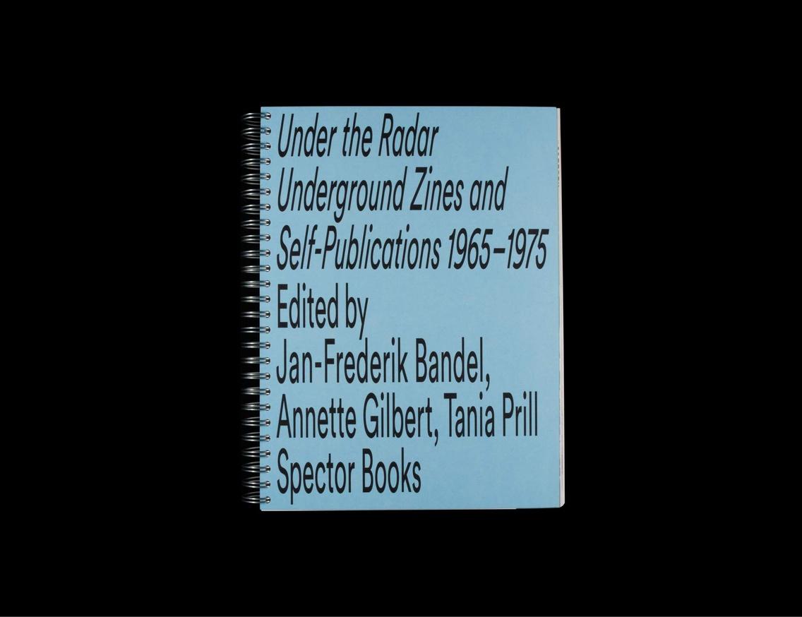 Under the Radar : Underground Zines and Self-Publications 1965-1975