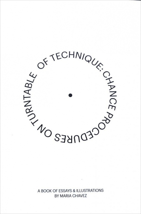 <i>Of Technique: Chance Procedures on Turntable</i> by Maria Chavez
