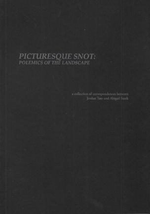 Picturesque Snot: Polemics of the Landscape