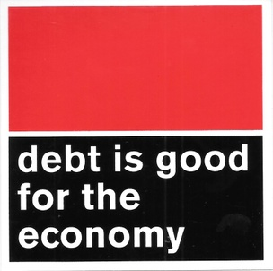 Debt Is Good for the Economy Sticker