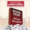 Breaking Ground with Brian Bandell: Broward County's Emerging Downtown's