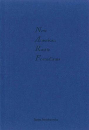 New American Rustic Formalisms