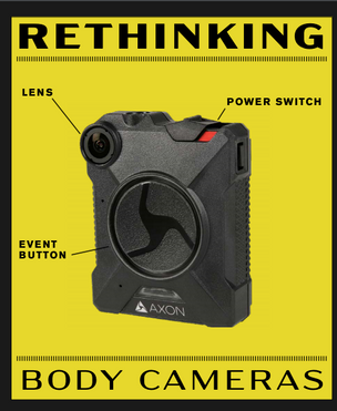 Rethinking Body Cameras