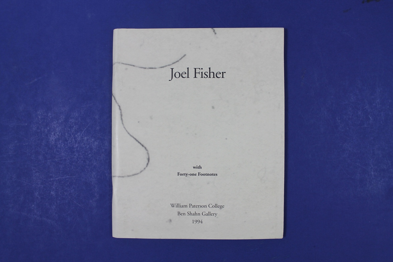 Joel Fisher : Text : with Forty-One Footnotes