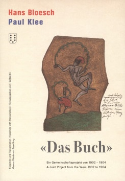 Hans Bloesch / Paul Klee : Das Buch, A Joint Project From The Years 1902 To 1904