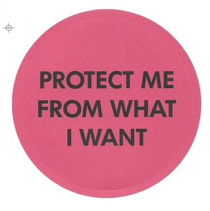 Protect Me From What I Want Sticker
