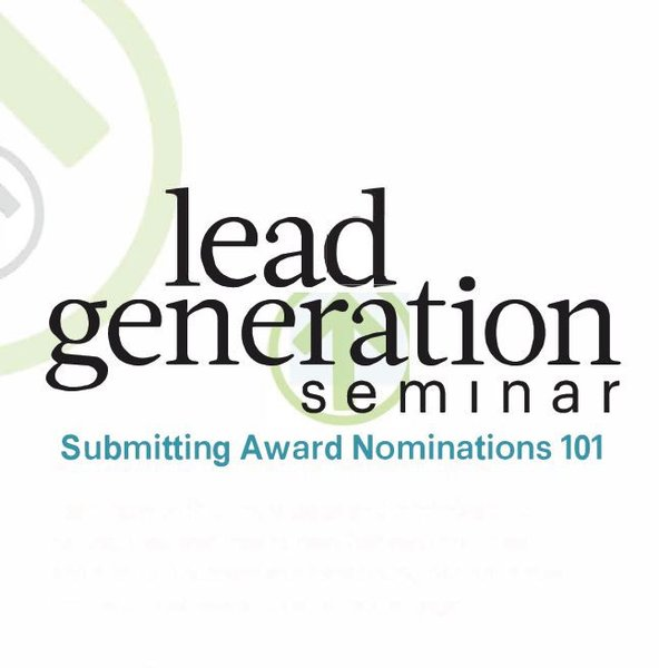 Lead Generation Seminar: Submitting Award Nominations 101