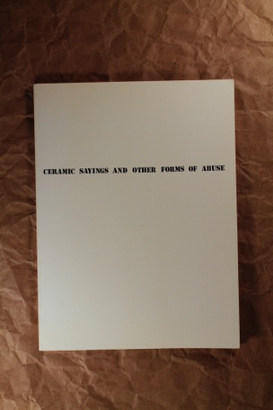 Ceramic Sayings and Other Forms of Abuse