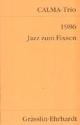 Calma-Trio : 1986. Jazz Zum Fixsen