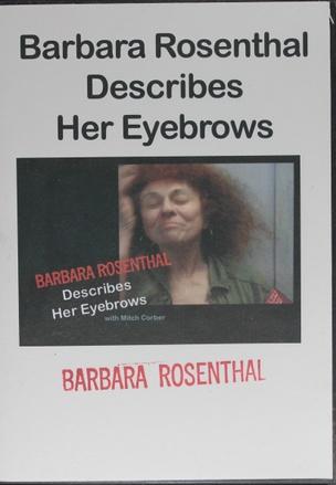 Barbara Rosenthal Describes Her Eyebrows