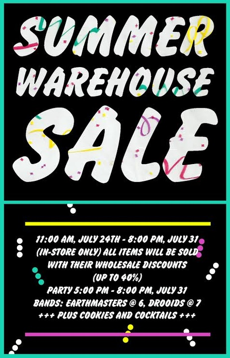 Summer Warehouse Sale and Party! Up to 40% off July 24th - 31st