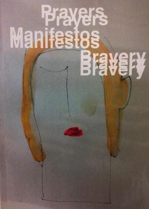 Prayers, Manifestos, Bravery