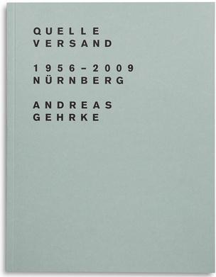 Andreas Gehrke : Quelle Versand 1956–2009