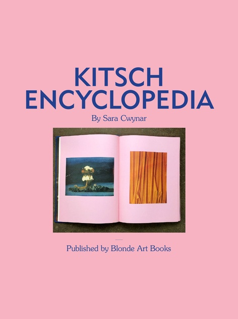 Kitsch Encyclopedia by Sara Cwynar - Published by Blonde Art Books