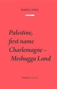 Palestine, first name Charlemagne - Meshugga Land