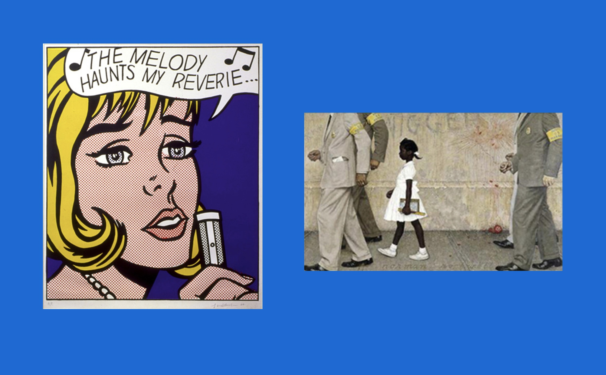 """Two images side by side, one image is a color print of a light-skinned woman with a speech bubble that reads """"THE MELODY HAUNTS MY REVIERIE…"""" and the other image is a painting of a young dark-skinned girl walking between a group of four adult men with graffiti on the wall that reads """"NIGGER."""""""