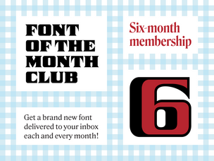 Font of the Month Club - Six Month Subscription