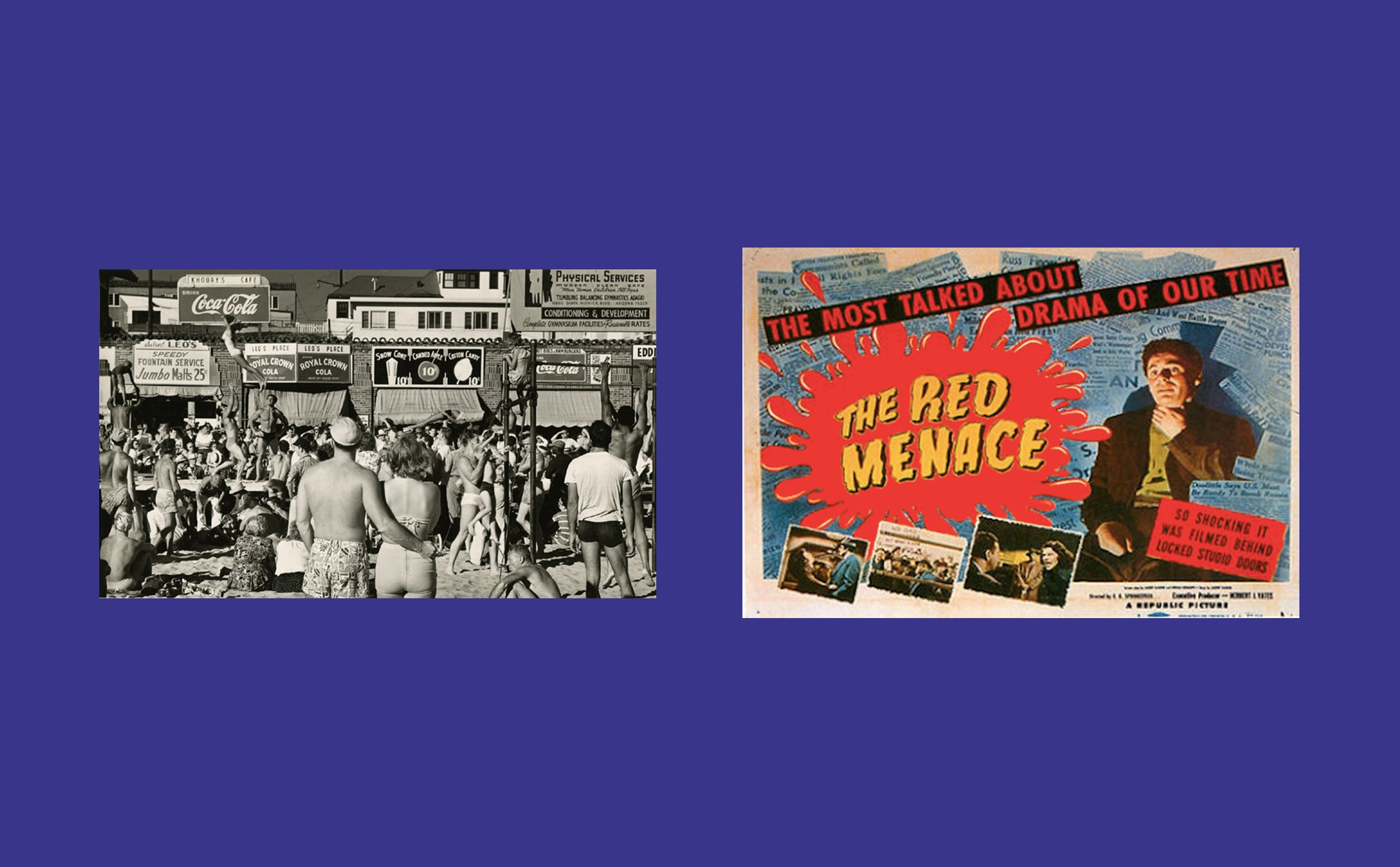 """Two images side by side, one image is a black and white photograph of a crowded beach and boardwalk, and the other image is a color print of a painting of a light-skinned man with a look of shock and text that reads """"THE MOST TALKED ABOUT DRAMA OF OUR TIME THE RED MENACE SO SHOCKING IT WAS FILMED BEHIND LOCKED STUDIO DOORS."""""""