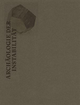 Archäologie der Instabilität / Unearthed Foundations