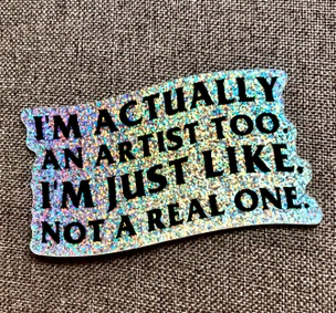 I'm an Artist Glitter Sticker
