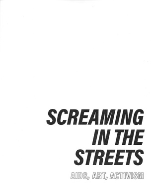 Screaming in the Streets: AIDS, Art, Activism