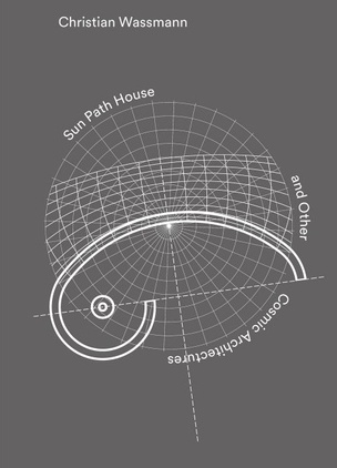 Sun Path House and Other Cosmic Architectures