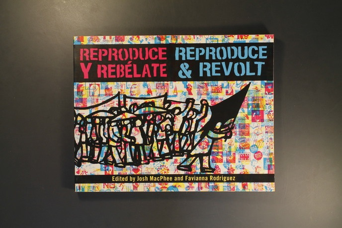 Josh MacPhee and Favianna Rodriguez and editors - Reproduce