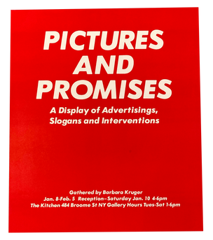 Pictures and Promises: A Display of Advertisings, Slogans and Interventions, January 8-February 5, 1981 [The Kitchen Posters]